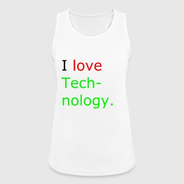 i love technologie - Frauen Tank Top atmungsaktiv