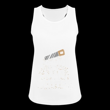 Sawdust Is Man Glitter Woodworking Manliness Gift - Women's Breathable Tank Top
