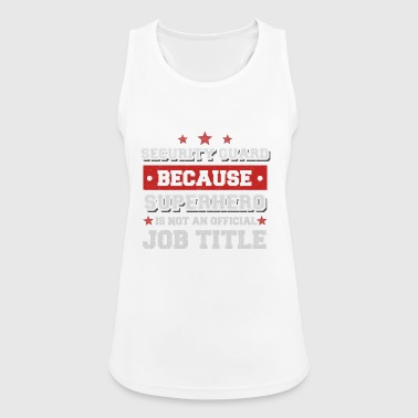 Security Guard because Superhero is not a job - Women's Breathable Tank Top