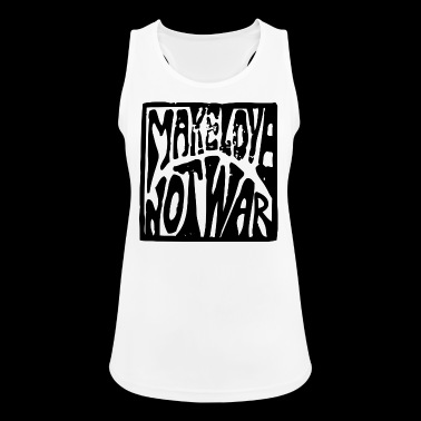 Make love was not, love makes no war - Women's Breathable Tank Top
