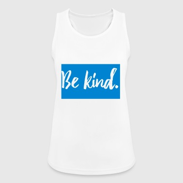 Be kind - Women's Breathable Tank Top