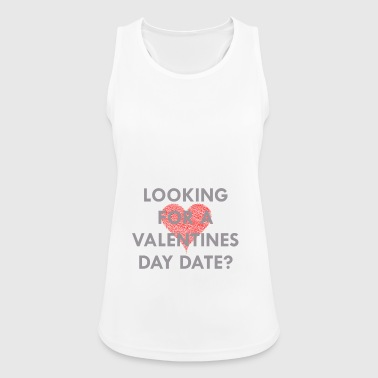 Looking for a valentines day date - Women's Breathable Tank Top