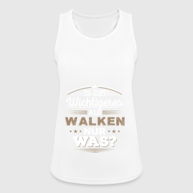 Walken, Walking, - Frauen Tank Top atmungsaktiv