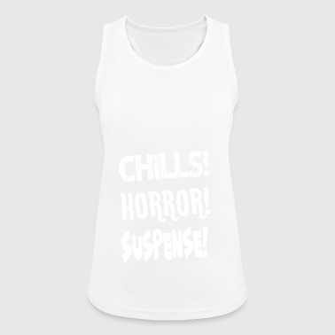 Chills Horror Suspense Spooky Show Gift - Women's Breathable Tank Top