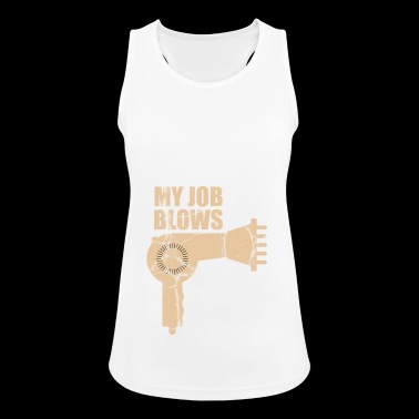 Hairdresser my job blows vintage hairdresser hair - Women's Breathable Tank Top
