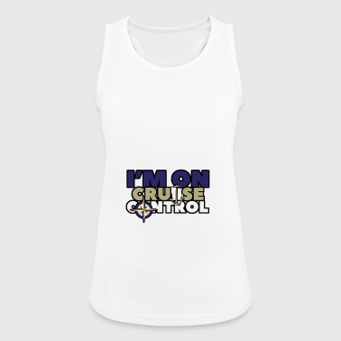 in the on cruise control - Women's Breathable Tank Top