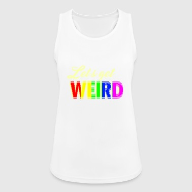 Let's get Weird Colorful Design - Women's Breathable Tank Top
