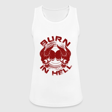 Burn in hell - Frauen Tank Top atmungsaktiv