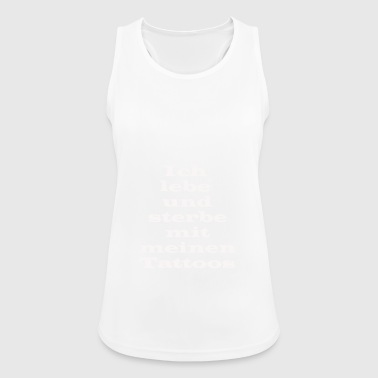 I live and die with my tattoos - Women's Breathable Tank Top