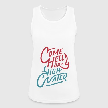 Come Hell or High Water - Women's Breathable Tank Top