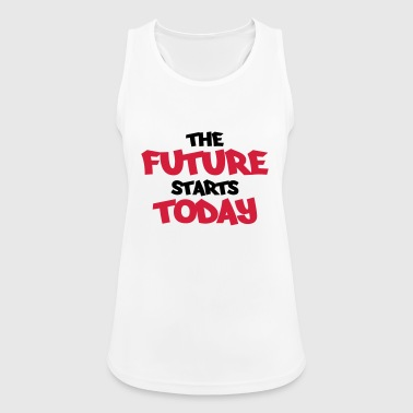 The future starts today - Débardeur respirant Femme