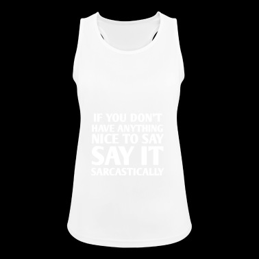 SAY IT SARCASTICALLY - Women's Breathable Tank Top