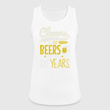 80th birthday / year: Cheers and Beers gift - Women's Breathable Tank Top