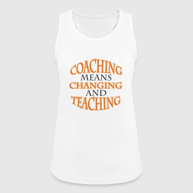 Coach / Coach: Coaching Means Changing And - Women's Breathable Tank Top