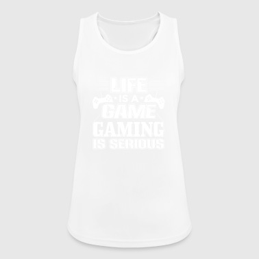 Gaming LIFE IS A GAME GAMING IS SERIOUS - Women's Breathable Tank Top