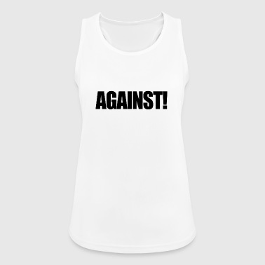 Against Against Anti Gift - Women's Breathable Tank Top