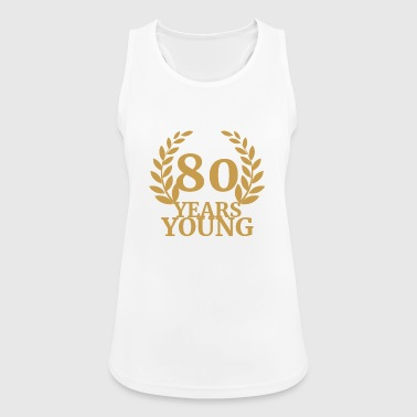 80. Geburtstag: 80 Years Young - Frauen Tank Top atmungsaktiv