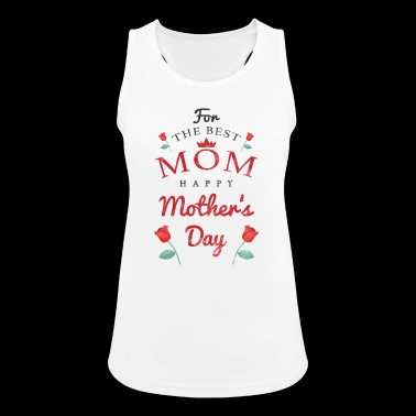 For The Best Mother Happy Mothers Day Mother's Day - Women's Breathable Tank Top