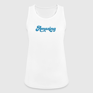 Amazing - Women's Breathable Tank Top