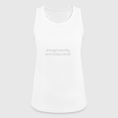 High School / Graduation: Dangerously Overeducated - Women's Breathable Tank Top