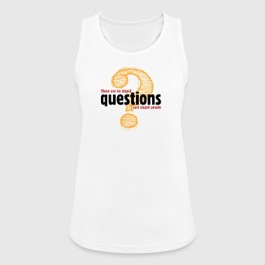 There's No Stupid Questions.Only Stupid People. - Women's Breathable Tank Top