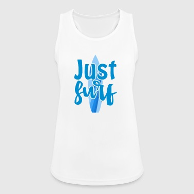 Surfer / Surfen: Just Surf - Frauen Tank Top atmungsaktiv