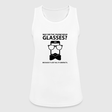 Optiker: Why Did The Phone Wear Glasses? Because - Frauen Tank Top atmungsaktiv