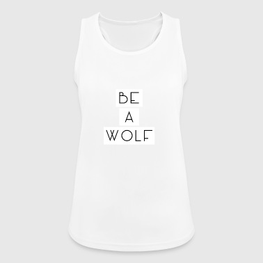 Be A Wolf - Women's Breathable Tank Top