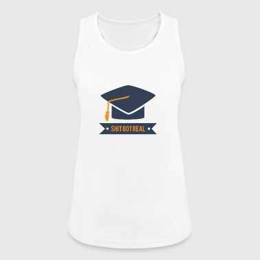 High School / Graduation: Shit Got Real - Women's Breathable Tank Top