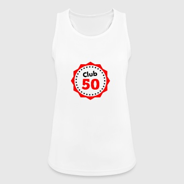 Club 50, gift for 50th birthday - Women's Breathable Tank Top