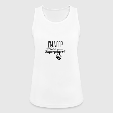 I am a cop what is your superpower - Frauen Tank Top atmungsaktiv