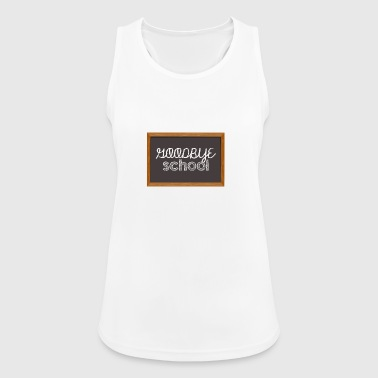 High School / Graduation: Goodbye School - Women's Breathable Tank Top