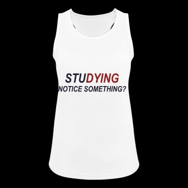 STUDYING - Notice Something? - Women's Breathable Tank Top