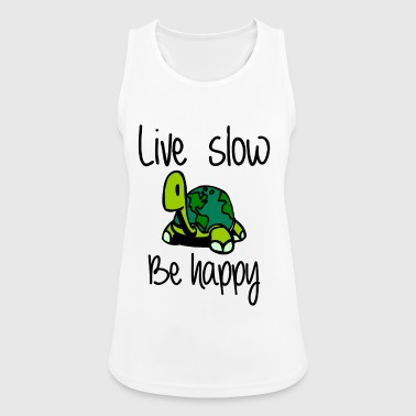 Live slow be happy - Women's Breathable Tank Top