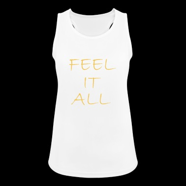 feel it all funny quotes feelings - Women's Breathable Tank Top