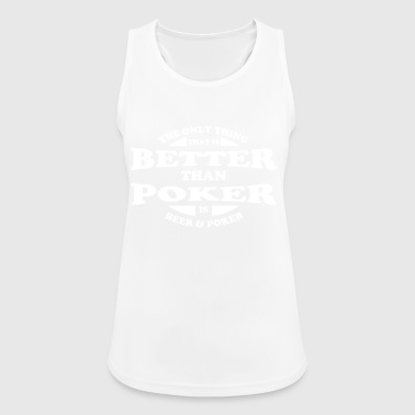 Better Than Poker is Beer & Poker Gift - Women's Breathable Tank Top