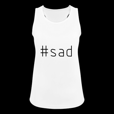 #sad - Women's Breathable Tank Top
