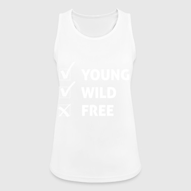 Young Wild and Free / Geschenk Idee - Frauen Tank Top atmungsaktiv