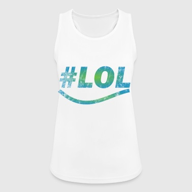 LOL - Laugh out lout - laugh - Women's Breathable Tank Top