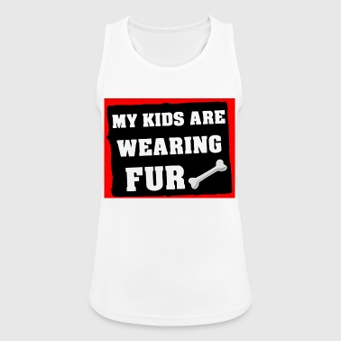 My kids are wearing fur - Women's Breathable Tank Top
