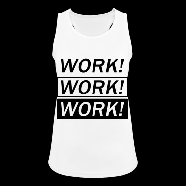 Work Work Work - Women's Breathable Tank Top