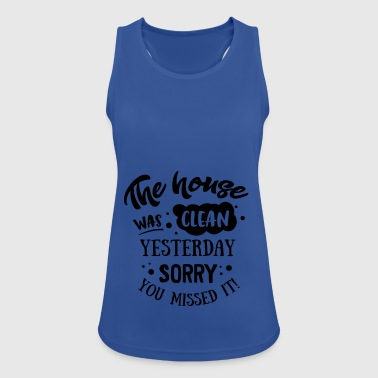 The House was clean Yesterday - Women's Breathable Tank Top