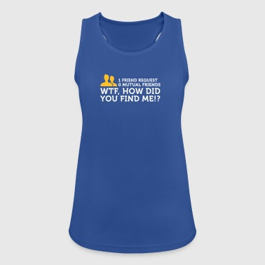 How The Hell Did You Find Me?! - Women's Breathable Tank Top