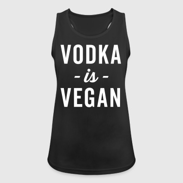 Vodka Is Vegan Funny Quote  - Women's Breathable Tank Top