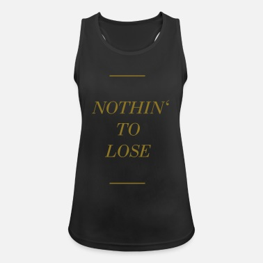 Lose Nothing to lose - Nothing to lose - Women's Sport Tank Top