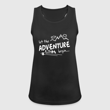 Let the Adventure begin - Frauen Tank Top atmungsaktiv