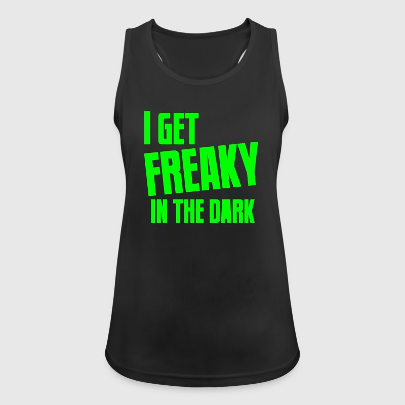 I get FREAKY in the dark Halloween funny - Women's Breathable Tank Top