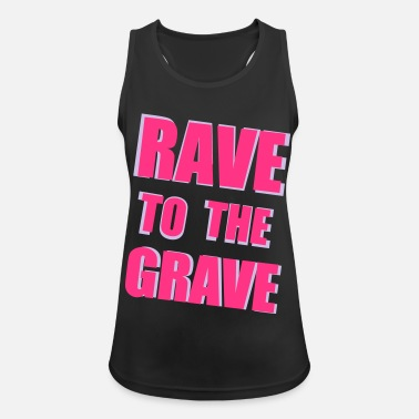 Rave Rave To The Grave - Women's Sport Tank Top