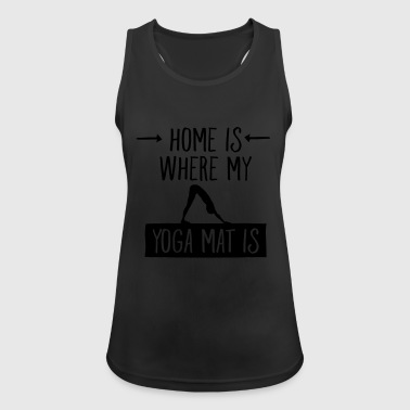 Home Is Where My Yoga Mat Is - Tank top damski oddychający