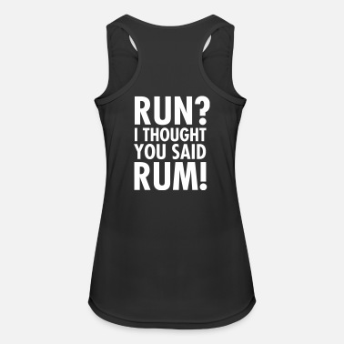 Run Run? I Thought They Said Rum! - Women's Breathable Tank Top